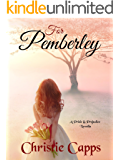 For Pemberley: A Pride & Prejudice Novella