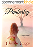 For Pemberley: A Pride & Prejudice Novella (English Edition)
