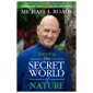 Entering the Secret World of Nature (English Edition)