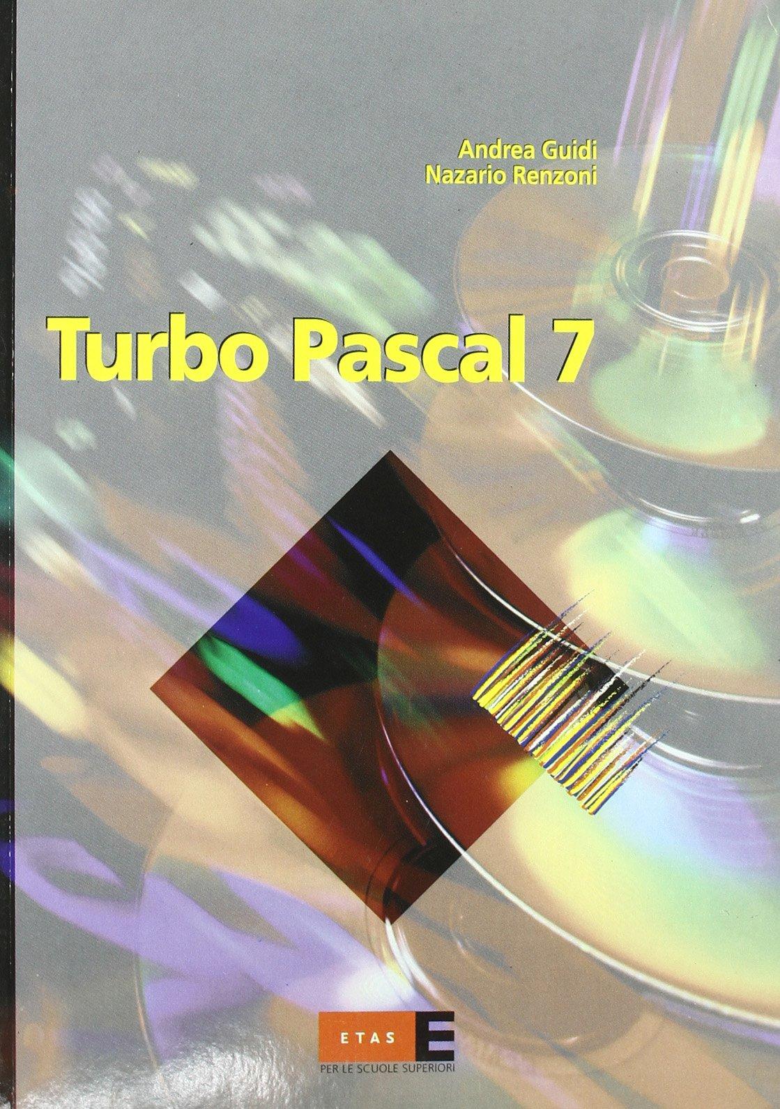 Turbo Pascal 7 (Per la scuola secondaria superiore): Amazon.es: Andrea Guidi, Nazario Renzoni: Libros en idiomas extranjeros