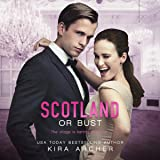 Scotland or Bust: Winning the Billionaire, Book 3