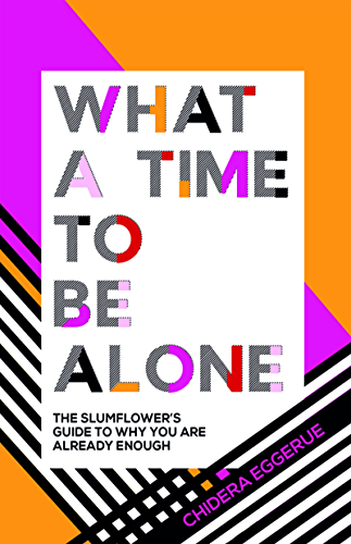 What a Time to be Alone (English Edition)