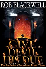 Give the Devil His Due (The Sanheim Chronicles Book 3) Kindle Edition