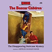 The Disappearing Staircase Mystery: The Boxcar Children Mysteries, Book 85