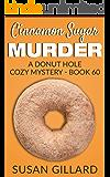 Cinnamon Sugar Murder: A Donut Hole Cozy Mystery - Book 60