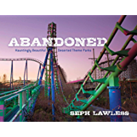 Abandoned: Hauntingly Beautiful Deserted Theme Parks book cover