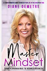 Master Mindset: 21 Transformative Ways To Master Your Life In This Uncertain Time Kindle Edition
