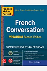 Practice Makes Perfect: French Conversation, Premium Second Edition Kindle Edition