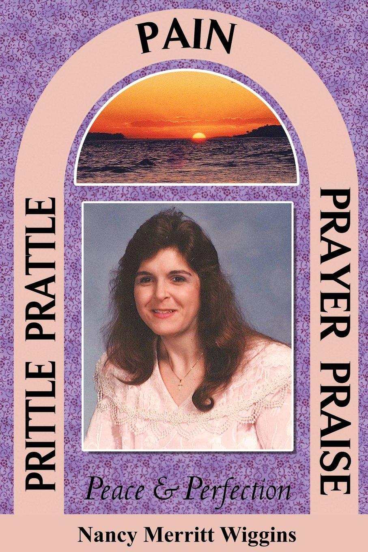 Prittle, Prattle, Pain, Prayer, Praise, Peace and Perfection ebook