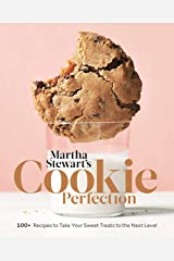 Martha Stewart's Cookie Perfection: 100+ Recipes to Take Your Sweet Treats to the Next Level: A Baking Book Hardcover