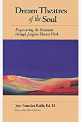 Dream Theatres of the Soul - Empowering the Feminine through Jungian Dream Work Kindle Edition