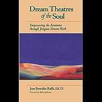 Dream Theatres of the Soul - Empowering the Feminine through Jungian Dream Work (English Edition)