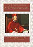 On the Roman Pontiff (De Controversiis Book 1)