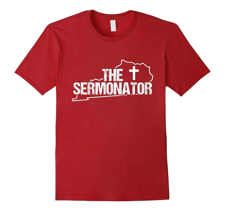 Kentucky Sermonator Minister Preacher Priest Funny T-Shirt 1-TD