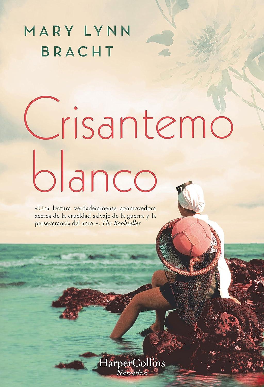 Crisantemo blanco (Novela histórica) eBook: Bracht, Mary Lynn ...