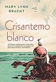 Crisantemo blanco (Novela histórica)