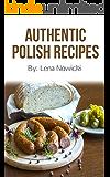 Polish Recipes: 50 of The Best Polish Recipes from a Real Polish Grandma: Authentic Polish Food All In a Comprehensive Polish Cookbook (Polish Cookbook, Polish Recipes, Pierogi Recipes)
