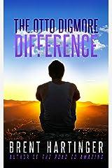 The Otto Digmore Difference (The Otto Digmore Series Book 1)