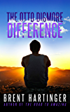 The Otto Digmore Difference (The Otto Digmore Series Book 1) (English Edition)