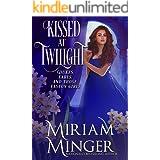 Kissed at Twilight (Dukes, Earls & Those Easton Girls Book 4)