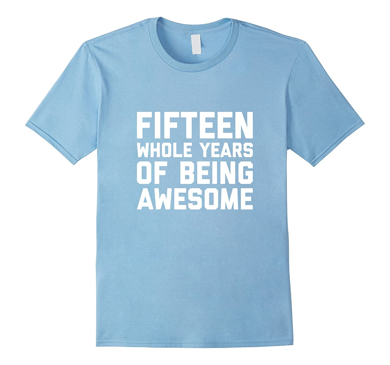 15th Birthday Shirt Gift Age 15 Year Old Boy Girl Tshirt Tee RT