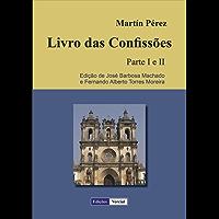 Livro das Confissões - Parte I e II