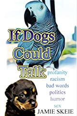 If Dogs Could Talk Kindle Edition
