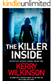 The Killer Inside: An absolutely gripping serial killer thriller with a brilliant twist (Detective Jessica Daniel thriller series Book 1)