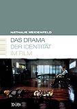 Das Drama der Identität im Film (Marburger Schriften zur Medienforschung 33)