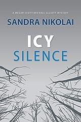 Icy Silence (Megan Scott/Michael Elliott Mystery Book 3) Kindle Edition
