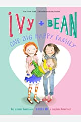 Ivy and Bean One Big Happy Family: Book 11 Kindle Edition