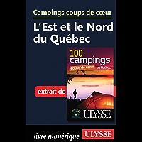 Campings coups de cœur L'Est et le Nord du Québec (French Edition)