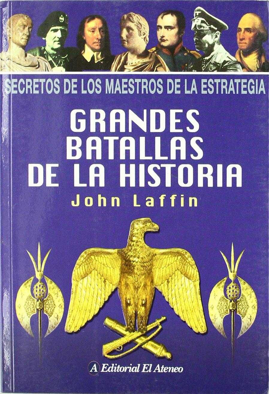 Grandes Batallas De La Historia: Amazon.es: Laffin, John: Libros