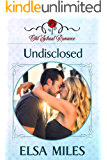 Undisclosed (Old School Romance Book 2)