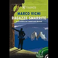 Ragazze smarrite: Un'avventura del commissario Bordelli (Italian Edition)