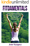 Fitdamentals: Fitness fundamentals that help REAL women lose weight, have more energy, and feel good in their own skin