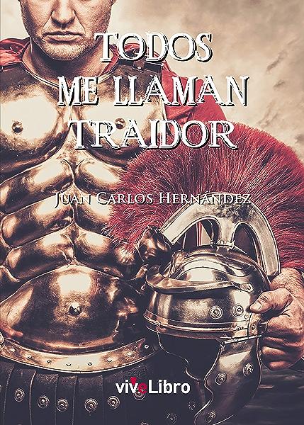 Todos me llaman traidor eBook: Hernández González, Juan Carlos: Amazon.es: Tienda Kindle