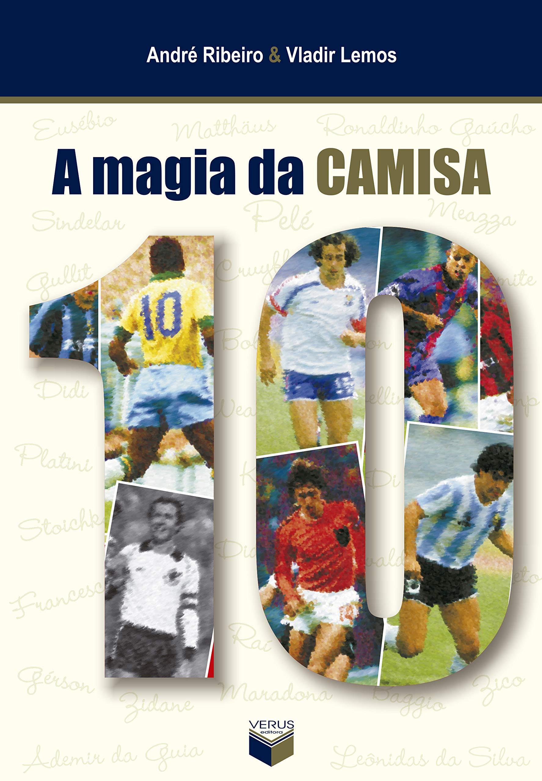 A Magia Da Camisa 10 (Portuguese Edition): Amazon.es: Andre ...