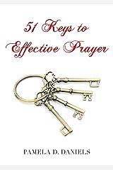 51 Keys to Effective Prayer Kindle Edition
