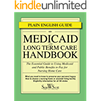 Medicaid and Long Term Care Handbook: The Essential Guide to Using Medicaid and Public Benefits to Pay for Nursing Home Care