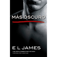Más oscuro (Fifty Shades of Grey Series nº 5) (Spanish Edition)