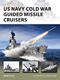 US Navy Cold War Guided Missile Cruisers (New Vanguard Book 278)