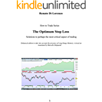 The Optimum Stop Loss: Solutions to perhaps the most critical aspect of trading (How to Trade Series Book 3)