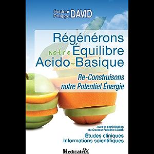 Régénérons notre Équilibre Acido-Basique (French Edition)