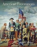 American Freemasons: Three Centuries of Building