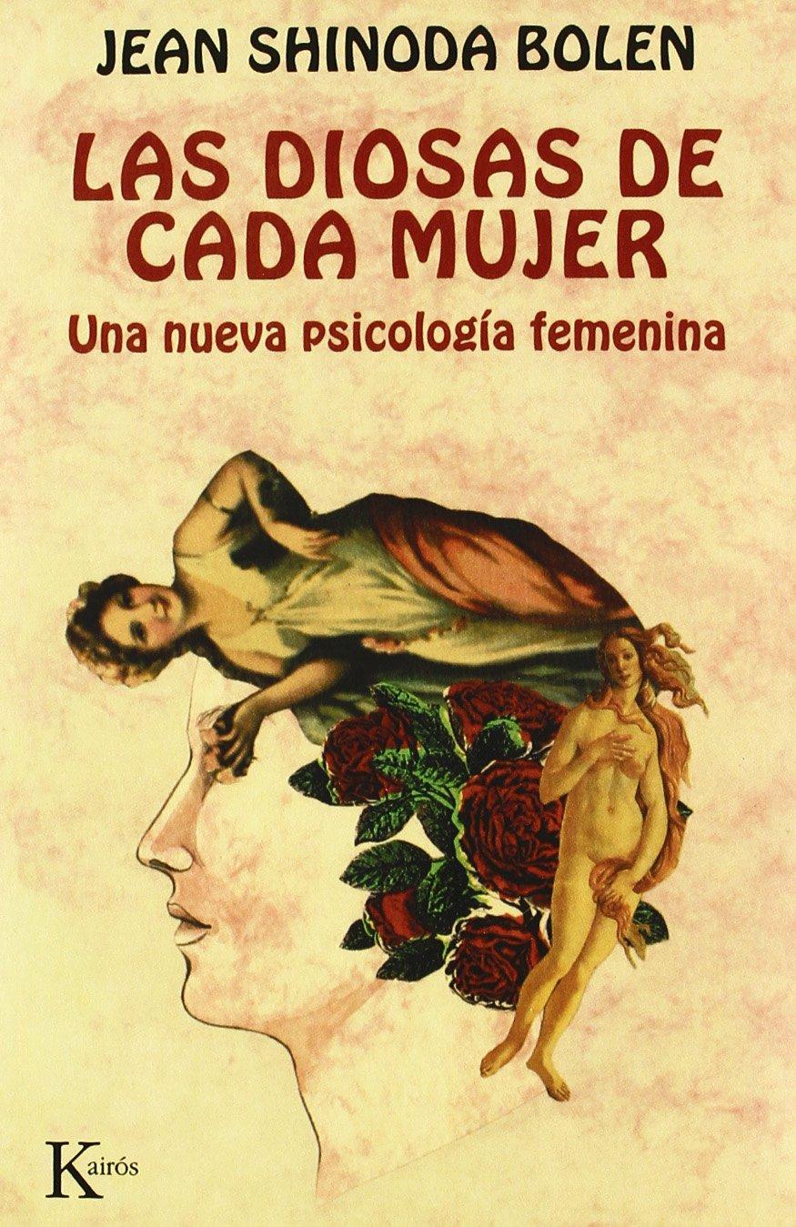 Las diosas de cada mujer: Una nueva psicología femenina: Amazon.es ...