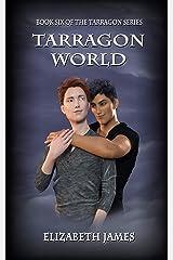 Tarragon World (Tarragon Series Book 6) Kindle Edition