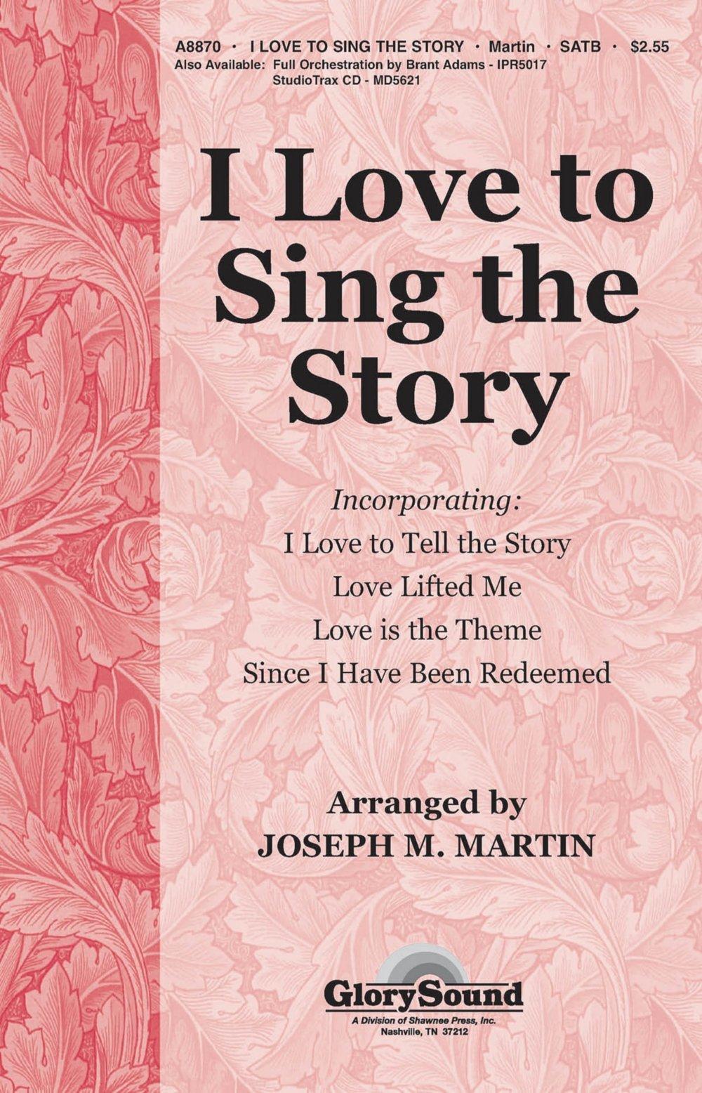 Shawnee Press I Love To Sing The Story (StudioTrax CD for 35010218) Studiotrax CD Composed by Joseph M. Martin pdf epub
