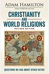 Christianity and World Religions Revised Edition: Questions We Ask About Other Faiths Paperback