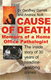 Cause of Death: Memoirs of a Home Office Pathologist (English Edition)